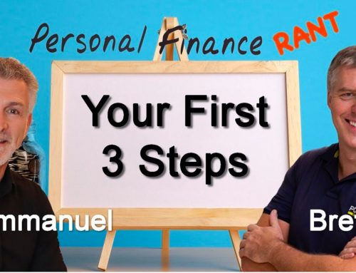Your First 3 Steps on the Road to Financial Success – Personal Finance Rant with Brett & Immanuel
